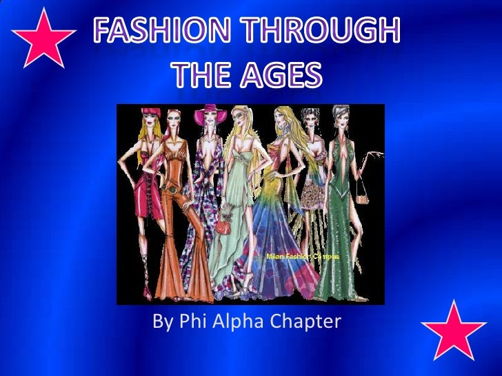 Fashion Through <br />the Ages<br />By Phi Alpha Chapter<br />