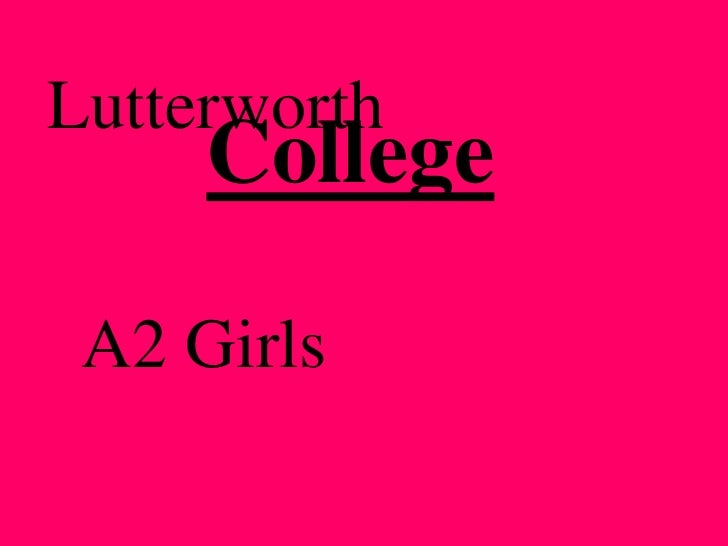 Lutterworth<br />College<br />A2 Girls<br />