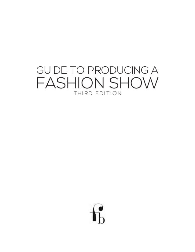 GUIDE TO PRODUCING AFASHION SHOWTHIRD ED I TI ON ...