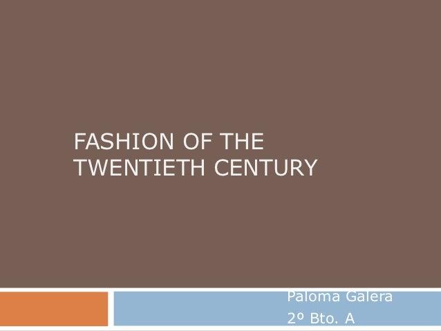 FASHION OF THETWENTIETH CENTURY              Paloma Galera              2º Bto. A