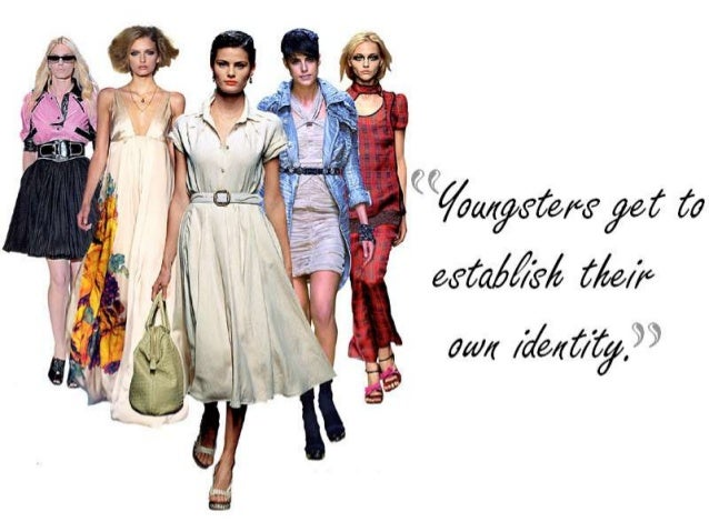 fashion among youngsters Every person is fashion conscious it is rather a craze aare the homes of fashion france in particular is known for the latest fashion fashion is very popular among the school boys and girls.