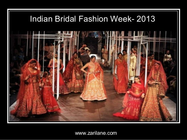 Indian Bridal Fashion Week- 2013 www.zarilane.com