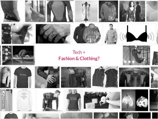 Tech + Fashion & Clothing?