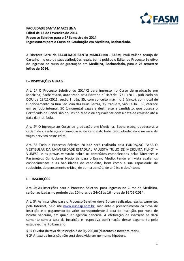 1 FACULDADE SANTA MARCELINA Edital de 13 de Fevereiro de 2014 Processo Seletivo para o 2º Semestre de 2014 Ingressantes pa...