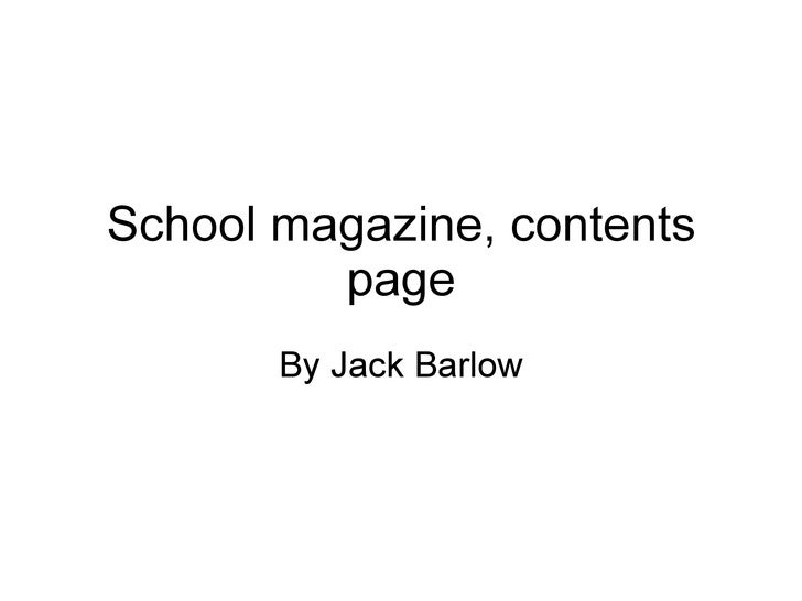 School magazine, contents page By Jack Barlow