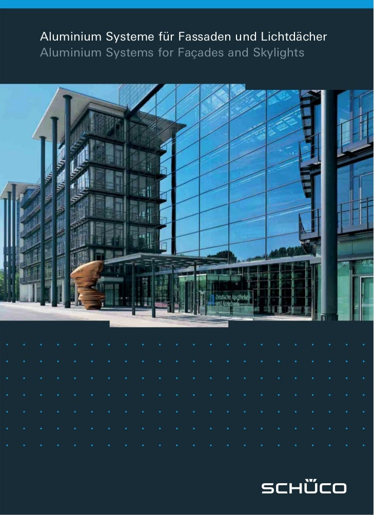 Aluminium Systeme für Fassaden und LichtdächerAluminium Systems for Façades and Skylights