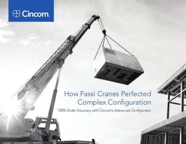 How Fassi Cranes Perfected  Complex Configuration  100% Order Accuracy with Cincom's Advanced Configurator