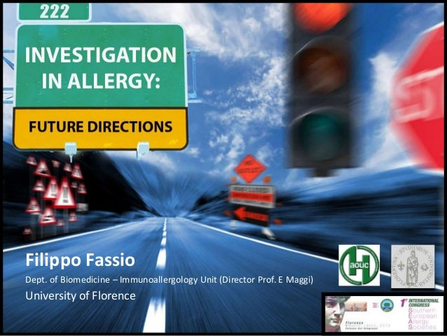 Filippo Fassio Dept. of Biomedicine – Immunoallergology Unit (Director Prof. E Maggi) University of Florence