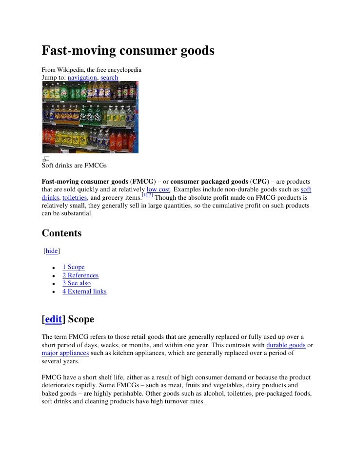 Fast-moving consumer goodsFrom Wikipedia, the free encyclopediaJump to: navigation, searchSoft drinks are FMCGsFast-moving...
