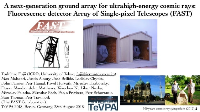Toshihiro Fujii (ICRR, University of Tokyo, fujii@icrr.u-tokyo.ac.jp) Max Malacari, Justin Albury, Jose Bellido, Ladislav ...