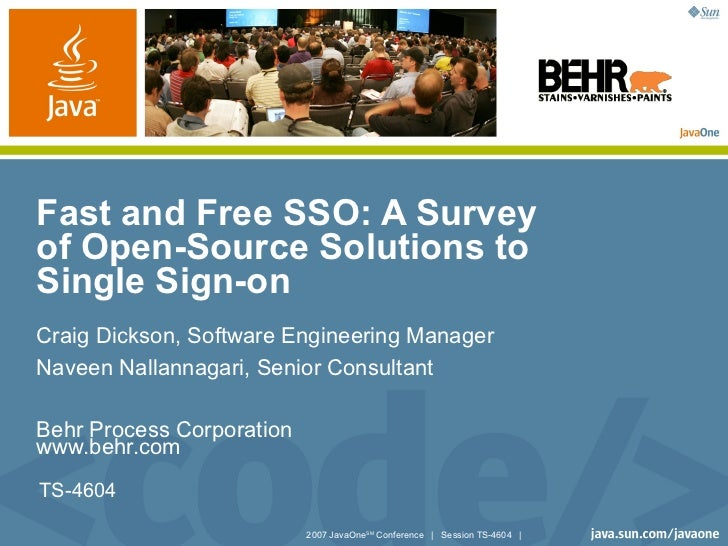 Fast and Free SSO: A Survey of Open-Source Solutions to Single Sign-on Craig Dickson, Software Engineering Manager Naveen ...