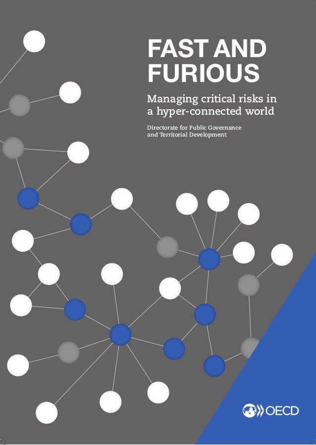 FAST AND FURIOUS Managing critical risks in a hyper-connected world Directorate for Public Governance and Territorial Deve...
