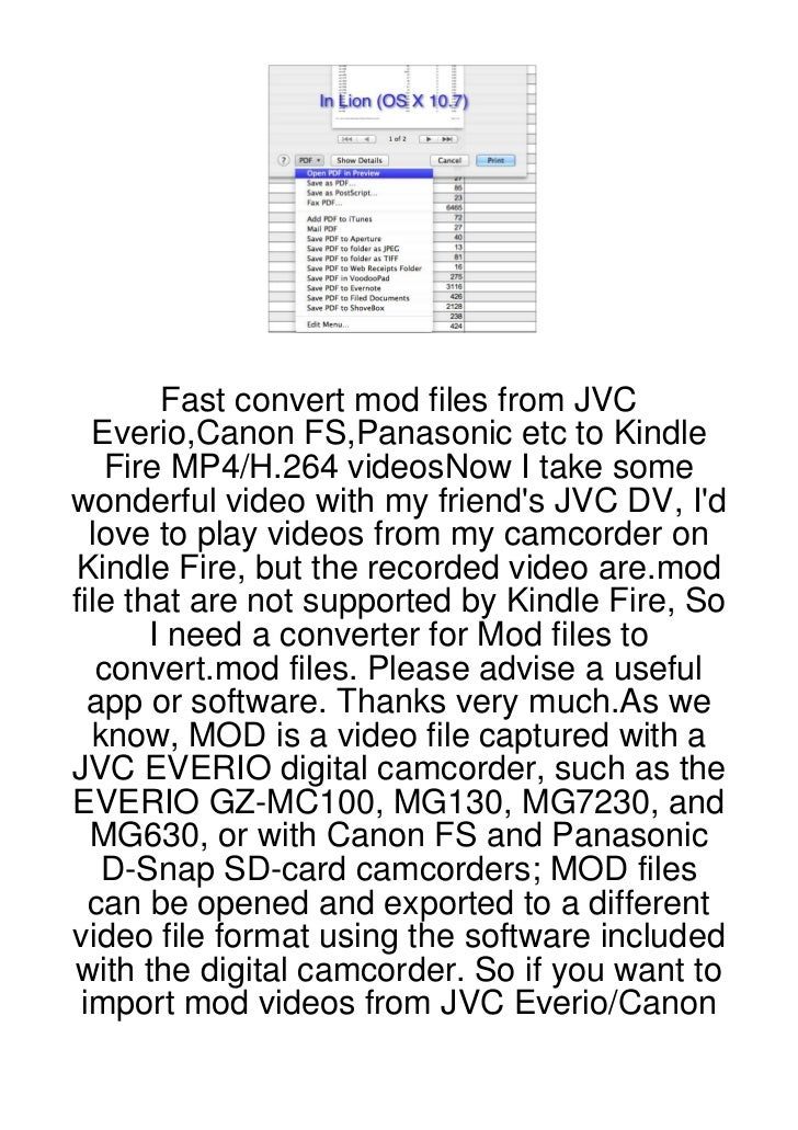 Fast convert mod files from JVC  Everio,Canon FS,Panasonic etc to Kindle    Fire MP4/H.264 videosNow I take somewonderful ...