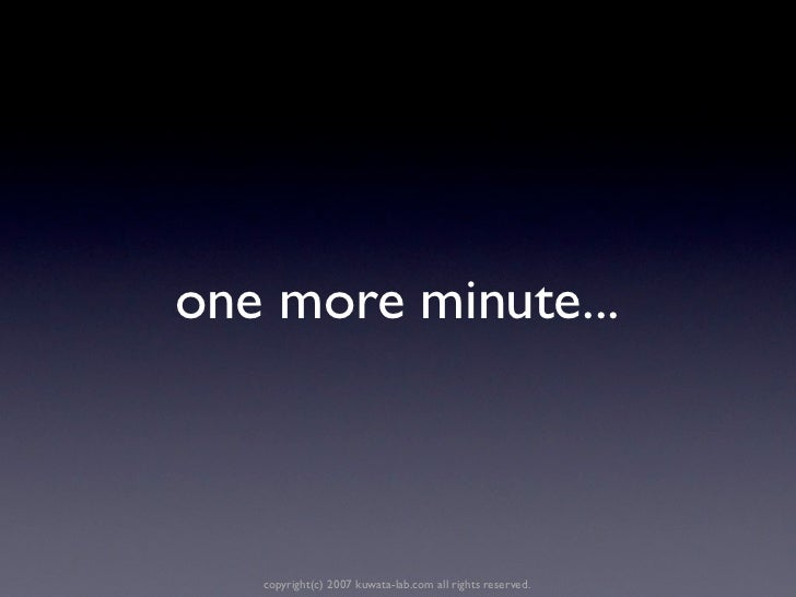 one more minute...   copyright(c) 2007 kuwata-lab.com all rights reserved.