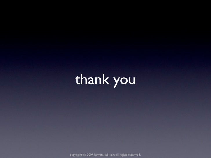 thank youcopyright(c) 2007 kuwata-lab.com all rights reserved.