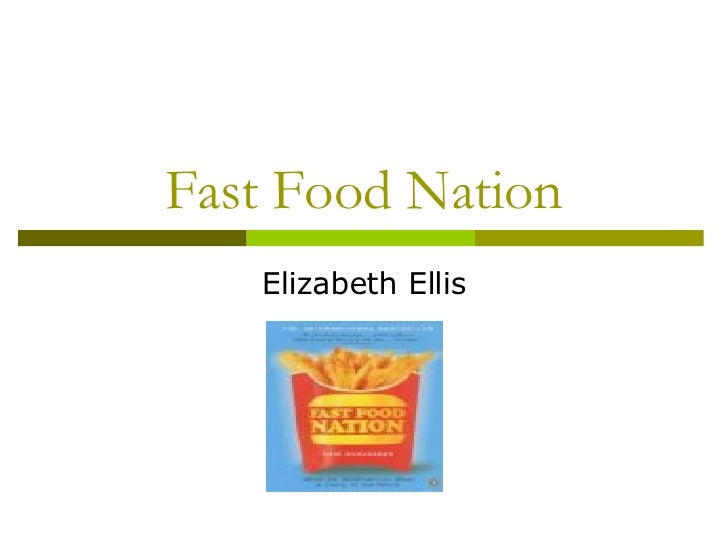 Fast Food Nation Elizabeth Ellis
