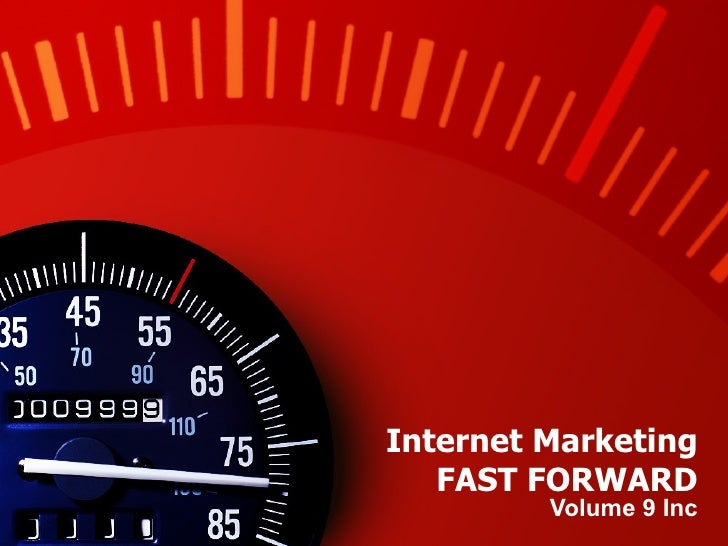 Internet Marketing FAST FORWARD Volume 9 Inc