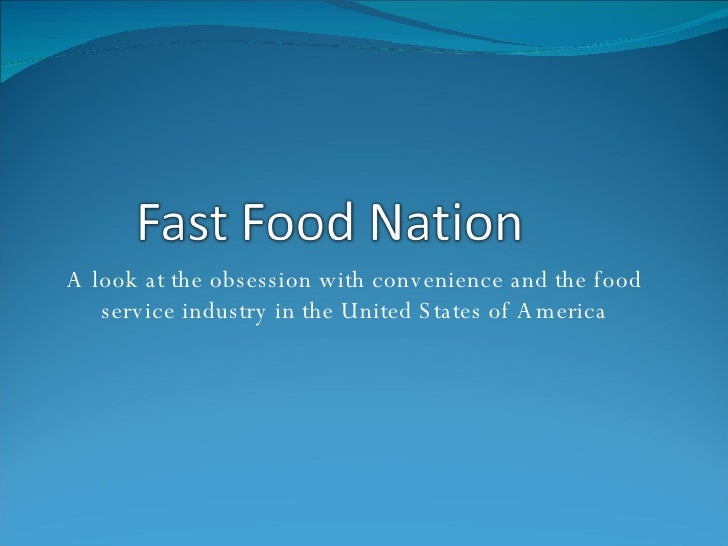 A look at the obsession with convenience and the food service industry in the United States of America