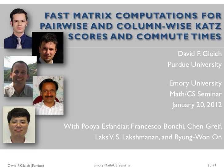 FAST MATRIX COMPUTATIONS FOR                     PAIRWISE AND COLUMN-WISE KATZ                          SCORES AND COMMUTE...