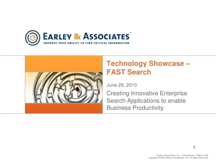 Technology Showcase – FAST Search<br />June 29, 2010<br />Creating Innovative Enterprise Search Applications to enable Bus...