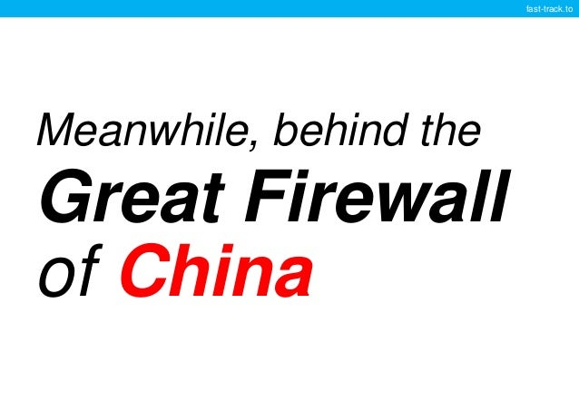 fast-track.to Meanwhile, behind the Great Firewall of China
