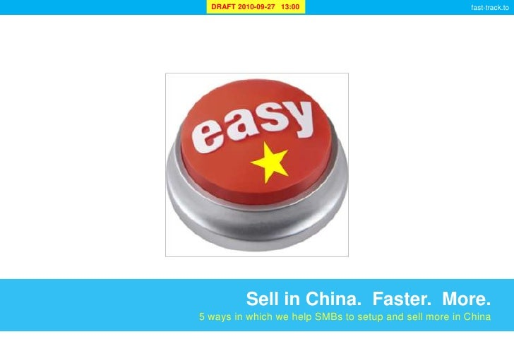 Sell in China.  Faster.  More.<br />5 ways in which we help SMBs to setup and sell more in China<br />
