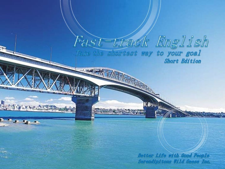 Fast-track English<br />Takethe shortest way to your goal<br />Short Edition<br />Better Life with Good People<br />Ser...