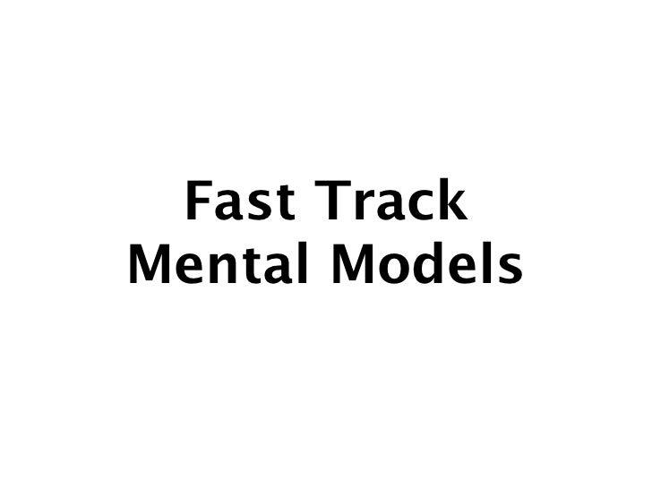 Fast TrackMental Models