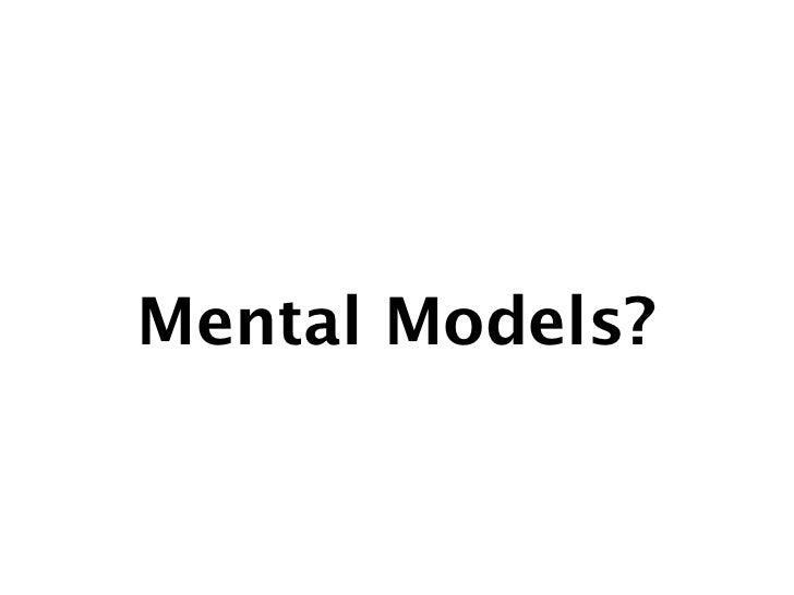 Mental Models?