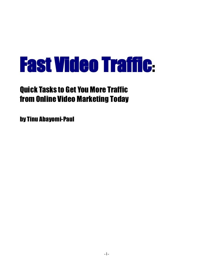 Fast Video Traffic:Quick Tasks to Get You More Trafficfrom Online Video Marketing Todayby Tinu Abayomi-Paul               ...