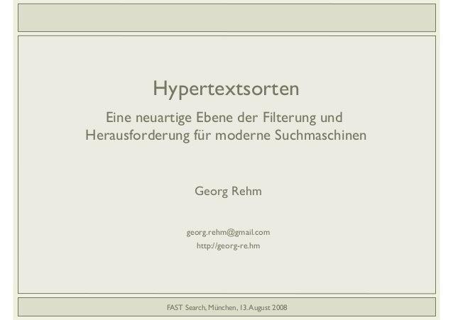 """Hypertextsorten"""" """"  Eine neuartige Ebene der Filterung und """" Herausforderung für moderne Suchmaschinen !  Georg Rehm ! ! g..."""