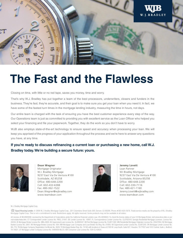 The Fast and the Flawless Closing on time, with little or no red tape, saves you money, time and worry.  That's why W.J. B...