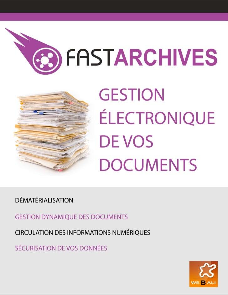 FastArchives est principalement utilisé pour :                                                                            ...