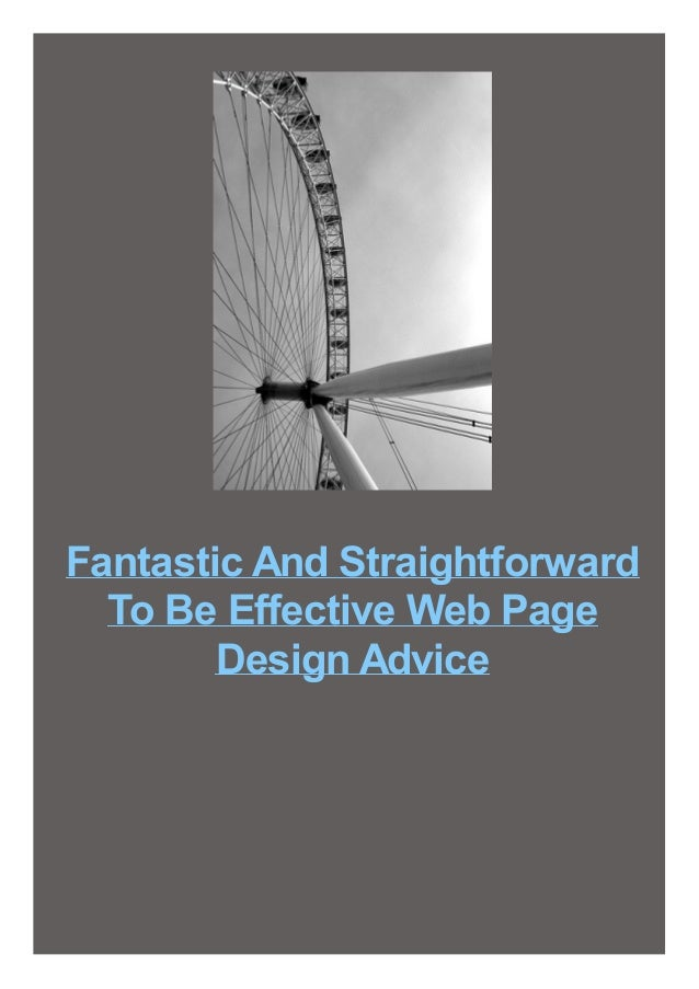 Fantastic And Straightforward To Be Effective Web Page Design Advice