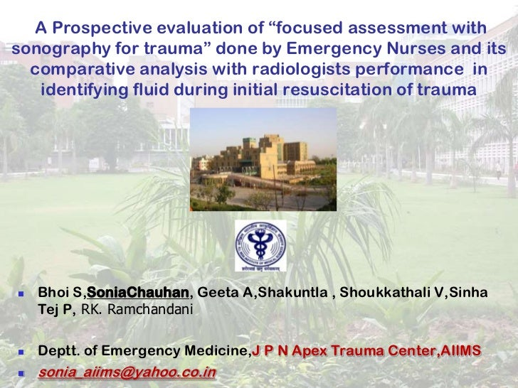 "A Prospective evaluation of ""focused assessment withsonography for trauma"" done by Emergency Nurses and its  comparative a..."