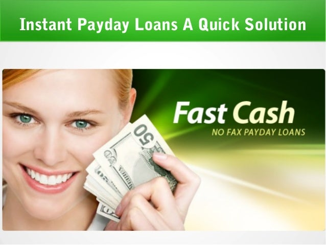 Instant Payday Loans A Quick Solution