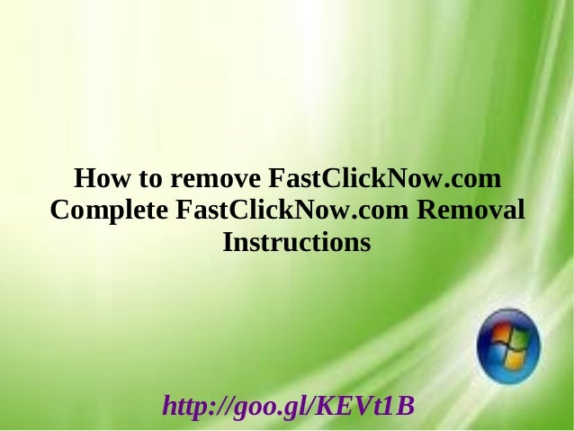 How to remove FastClickNow.com Complete FastClickNow.com Removal Instructions http://goo.gl/KEVt1B