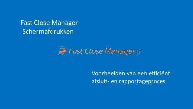 Fast Close Manager Schermafdrukken Voorbeelden van een efficiënt afsluit- en rapportageproces