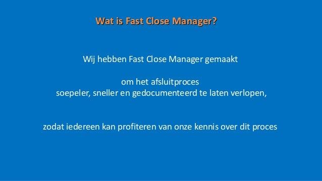 Fast Close Manager schermafdrukken, Fast Close snel implementeren met documenten beheer en proces beheer Slide 3