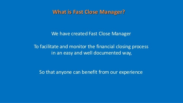 Fast Close Manager screenshots, improve your cashflow and have a great ROI Slide 3