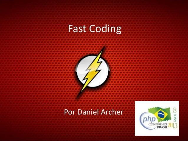 Fast Coding  Por Daniel Archer