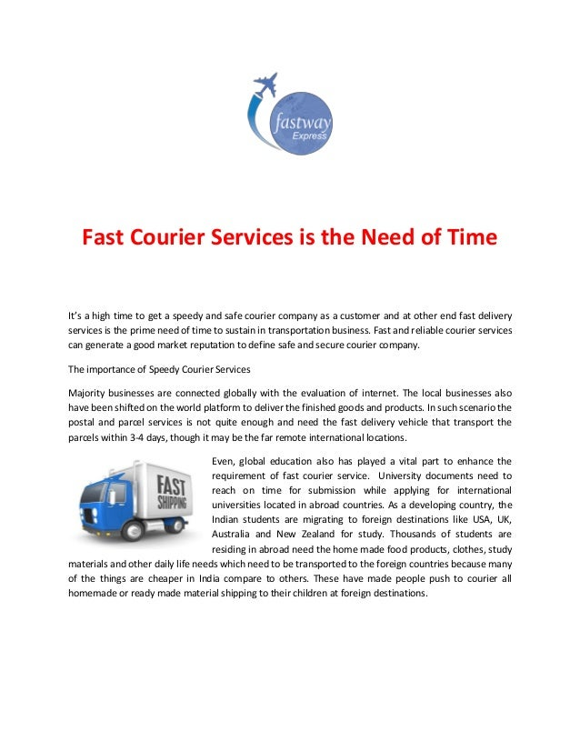 Fast Courier Services is the Need of Time It's a high time to get a speedy and safe courier company as a customer and at o...