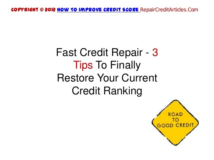 Copyright © 2012 How To Improve Credit Score RepairCreditArticles.Com                Fast Credit Repair - 3               ...