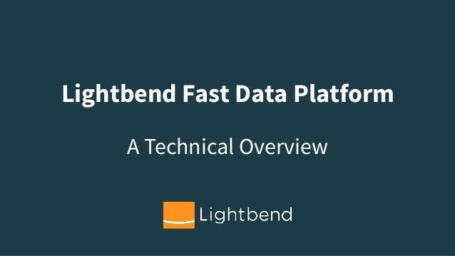 Lightbend Fast Data Platform A Technical Overview