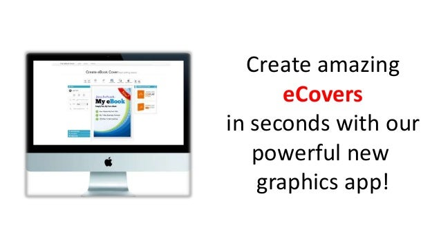 Create amazing eCovers in seconds with our powerful new graphics app!