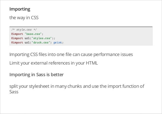 """Importing the way in CSS /* style.css */ @import """"base.css""""; @import url(""""styles.css""""); @import url(""""druck.css"""") print;  I..."""