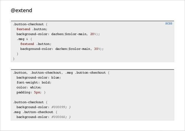 @extend .button-checkout { @extend .button; background-color: darken($color-main, 20%); .msg & { @extend .button; backgrou...