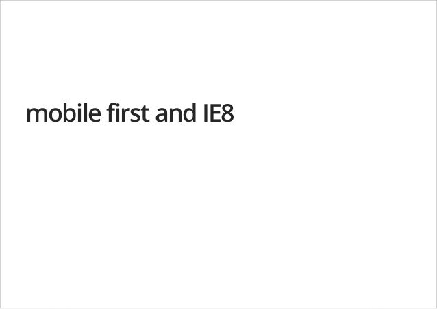 mobile first and IE8