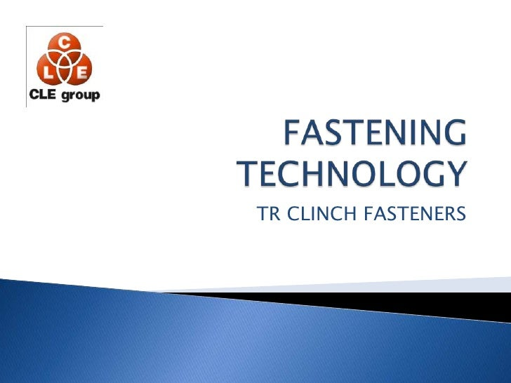 FASTENING TECHNOLOGY<br />TR CLINCH FASTENERS<br />
