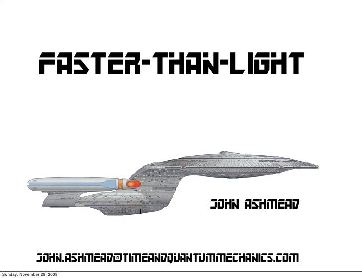 Faster-Than-Light                                         John Ashmead               John.ashmead@timeandquantummechanics....